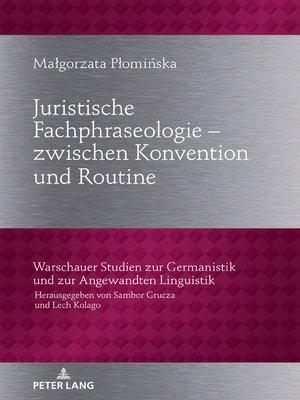 cover image of Juristische Fachphraseologie  zwischen Konvention und Routine