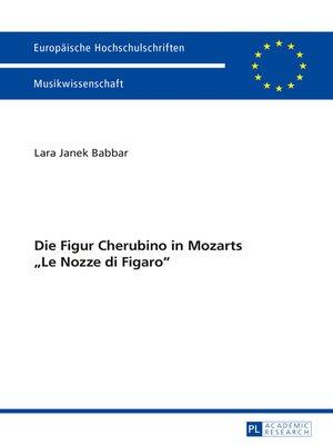 cover image of Die Figur Cherubino in Mozarts «Le Nozze di Figaro»