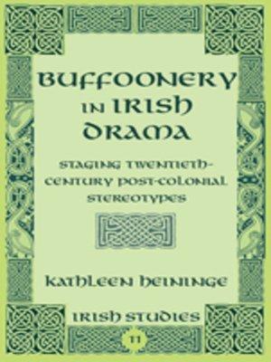 cover image of Buffoonery in Irish Drama