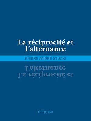 cover image of La réciprocité et lalternance