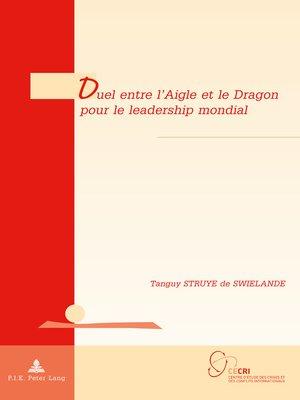 cover image of Duel entre lAigle et le Dragon pour le leadership mondial
