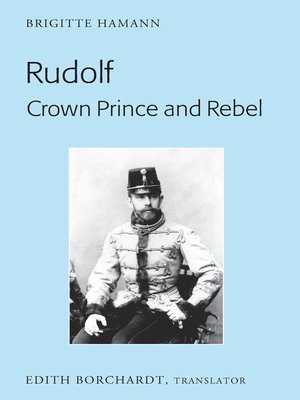 cover image of Rudolf. Crown Prince and Rebel