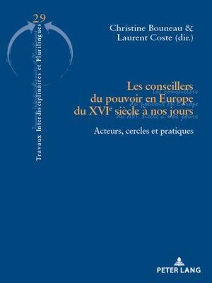 cover image of Les conseillers du pouvoir en Europe du XVIe siècle à nos jours