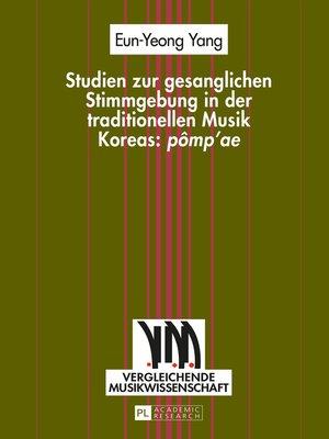 cover image of Studien zur gesanglichen Stimmgebung in der traditionellen Musik Koreas