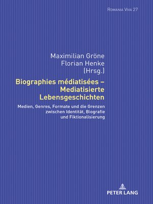 cover image of Biographies médiatisées  Mediatisierte Lebensgeschichten