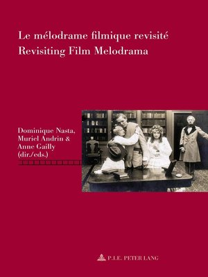 cover image of Le mélodrame filmique revisité / Revisiting Film Melodrama