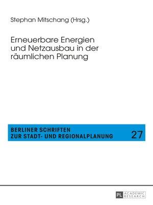 cover image of Erneuerbare Energien und Netzausbau in der raeumlichen Planung