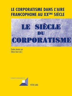 cover image of Le corporatisme dans laire francophone au XX ème  siècle