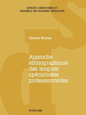 cover image of Approche ethnographique des langues spécialisées professionnelles