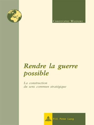 cover image of Rendre la guerre possible