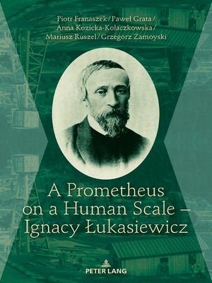 cover image of A Prometheus on a Human Scale  Ignacy Łukasiewicz