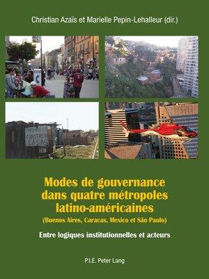 cover image of Modes de gouvernance dans quatre métropoles latino-américaines (Buenos Aires, Caracas, Mexico et São Paulo)