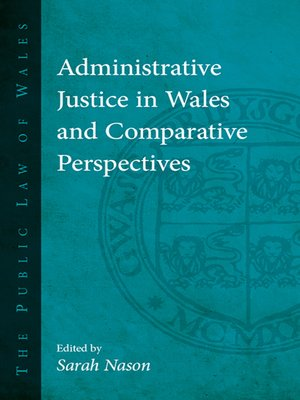 cover image of Administrative Justice in Wales and Comparative Perspectives