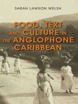 cover image of Food, Text and Culture in the Anglophone Caribbean