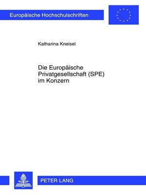 cover image of Die Europaeische Privatgesellschaft (SPE) im Konzern