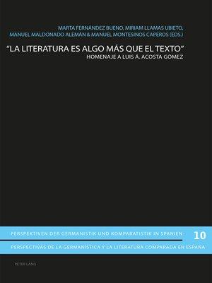 cover image of «La literatura es algo más que el texto»