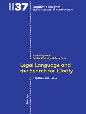 cover image of Legal Language and the Search for Clarity- Le langage juridique et la quête de clarté