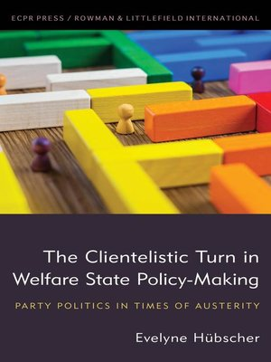 cover image of The Clientelistic Turn in Welfare State Policy-Making
