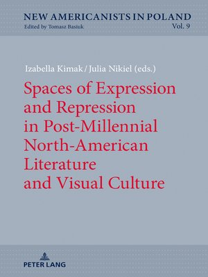 cover image of Spaces of Expression and Repression in Post-Millennial North-American Literature and Visual Culture