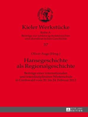 cover image of Hansegeschichte als Regionalgeschichte
