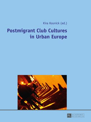 cover image of Postmigrant Club Cultures in Urban Europe