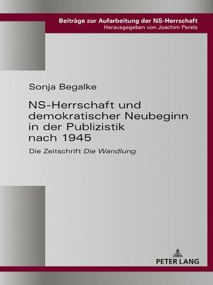 cover image of NS-Herrschaft und demokratischer Neubeginn in der Publizistik nach 1945