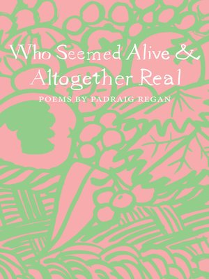 cover image of Who Seemed Alive & Altogether Real