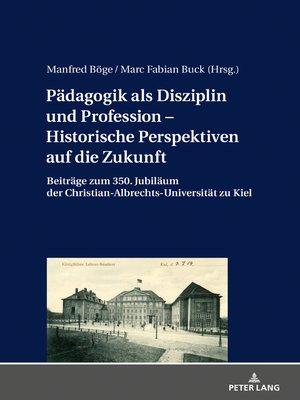 cover image of Paedagogik als Disziplin und Profession  Historische Perspektiven auf die Zukunft