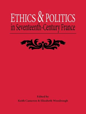 cover image of Ethics and Politics In Seventeenth Century France