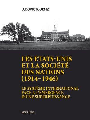 cover image of Les États-Unis et la Société des Nations (19141946)