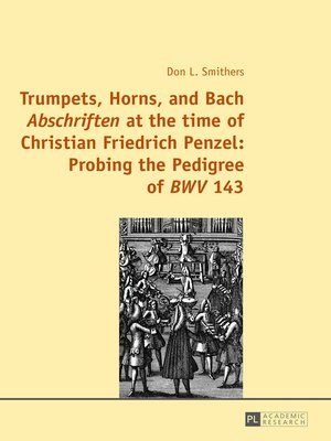 cover image of Trumpets, Horns, and Bach «Abschriften» at the time of Christian Friedrich Penzel