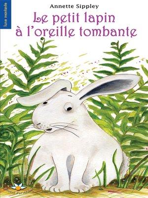 cover image of Le petit lapin à l'oreille tombante