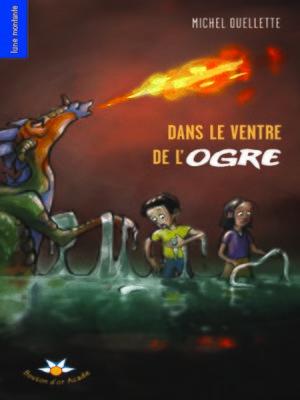 cover image of Dans le ventre de l'ogre
