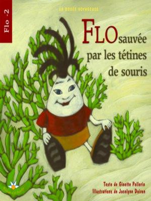 cover image of Flo sauvée par les tétines de souris