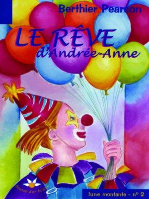 cover image of Le rêve d'Andrée-Anne