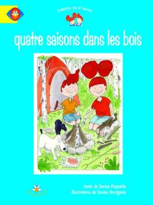cover image of Quatre saisons dans les bois