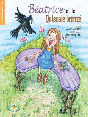 cover image of Béatrice et le Quiscale bronzé