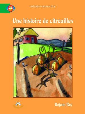 cover image of Une histoire de citrouilles