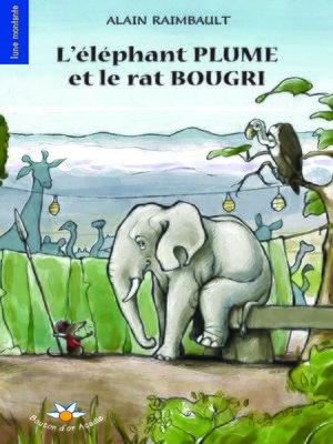 cover image of L'éléphant Plume et le rat Bougri
