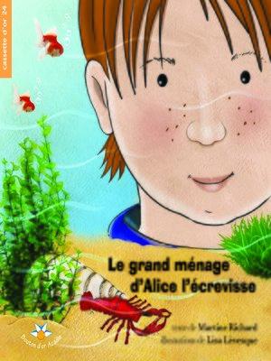 cover image of Le grand ménage d'Alice l'écrevisse