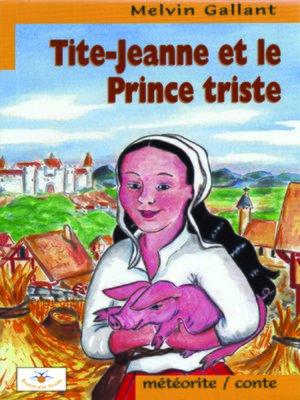 cover image of Tite-Jeanne et le Prince triste