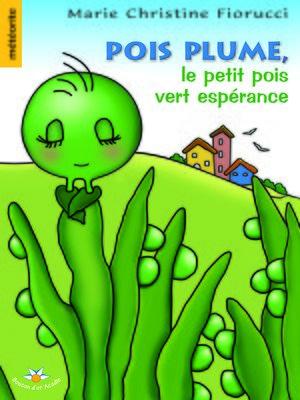 cover image of Pois Plume, le petit pois vert espérance