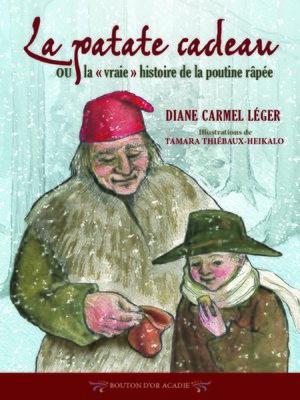 cover image of La patate cadeau ou la «vraie» histoire de la poutine râpée