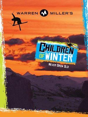 cover image of Warren Miller's Children of Winter