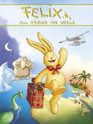cover image of Felix All Around the World: An Animated Classic