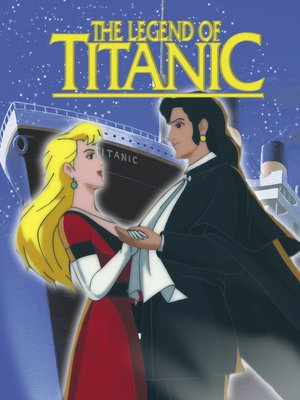 cover image of The Legend of the Titanic: An Animated Classic