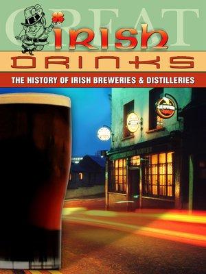 cover image of Great Irish Drinks: The History of Irish Breweries & Distilleries