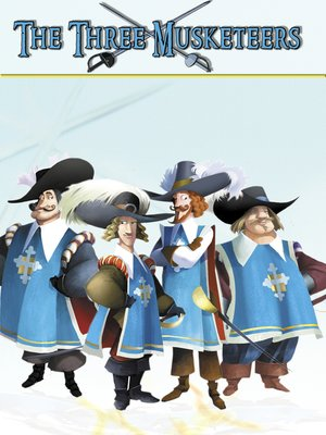 cover image of The Three Musketeers: An Animated Classic