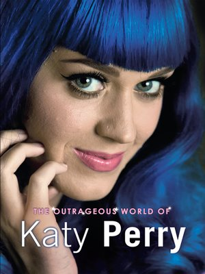 cover image of Katy Perry: The Outrageous World of Katy Perry