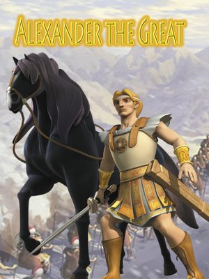 cover image of Alexander the Great: An Animated Classic